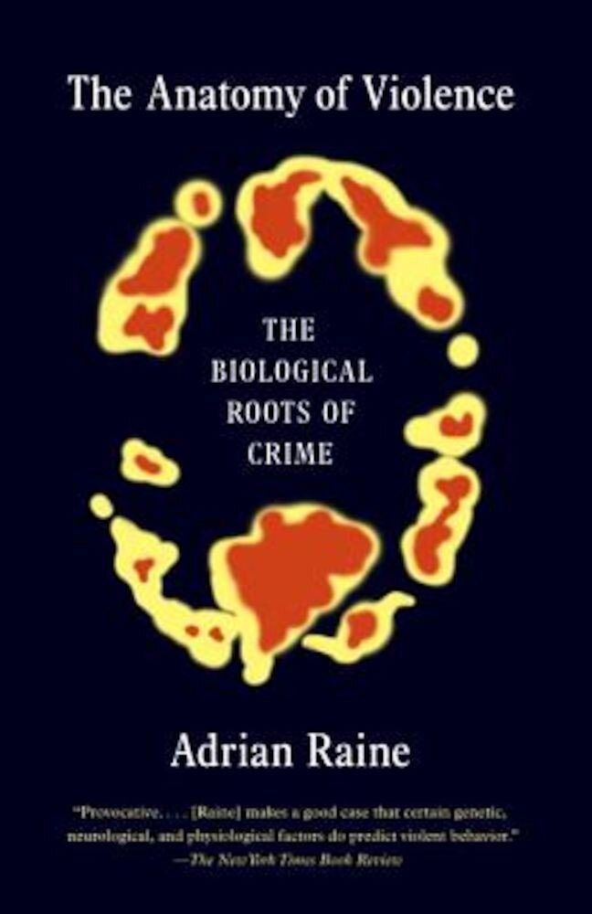 The Anatomy of Violence: The Biological Roots of Crime, Paperback