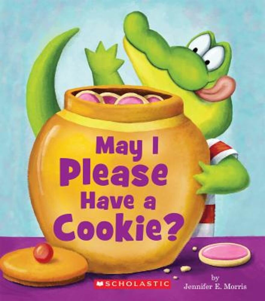 May I Please Have a Cookie?, Hardcover