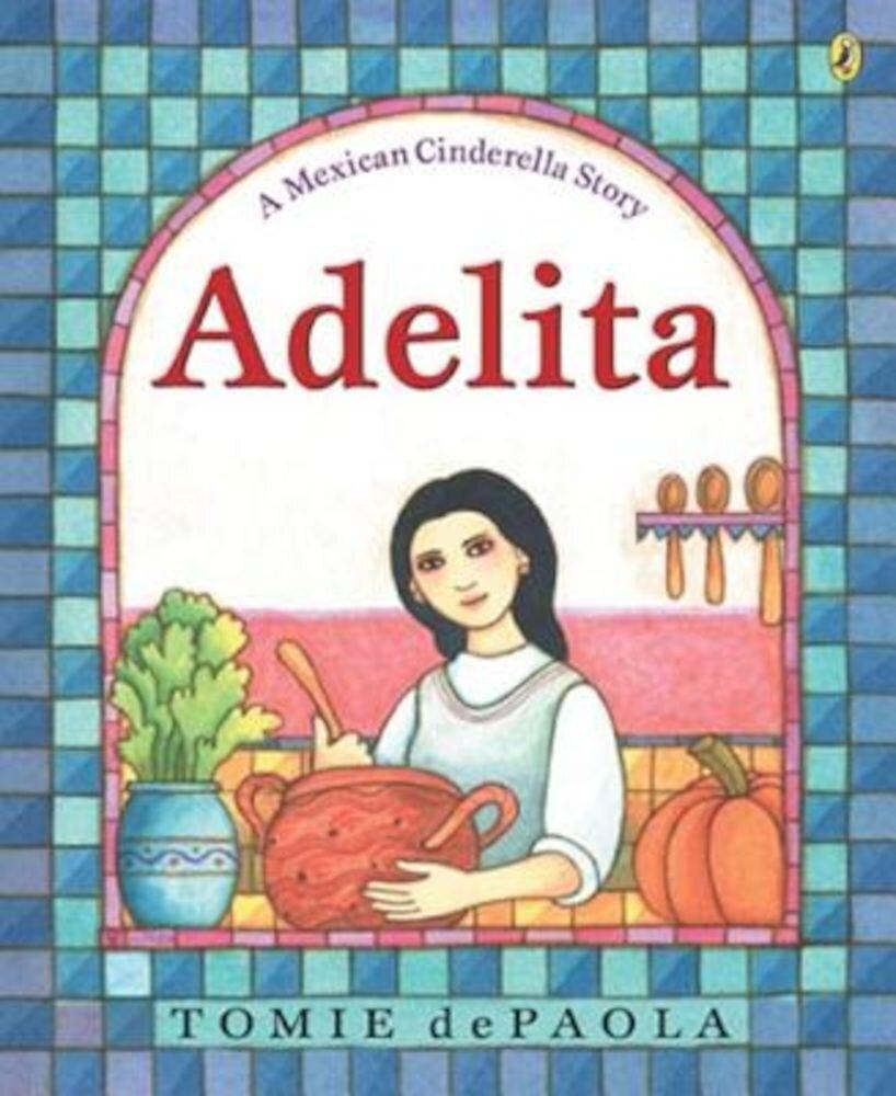 Adelita: A Mexican Cinderella Story, Paperback