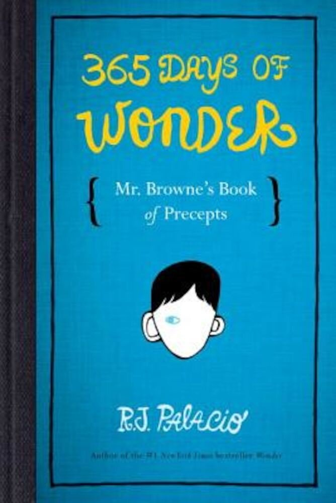 365 Days of Wonder: Mr. Browne's Book of Precepts, Hardcover