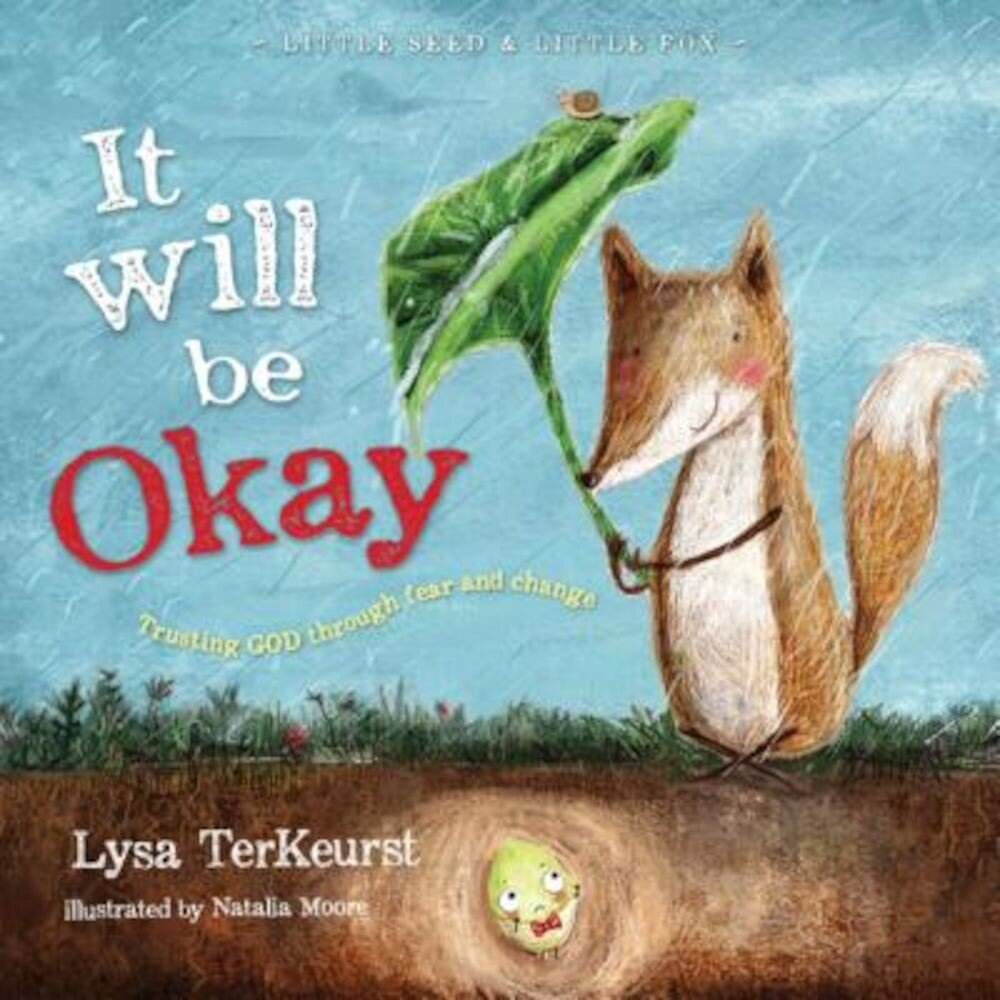 It Will Be Okay: Trusting God Through Fear and Change, Hardcover