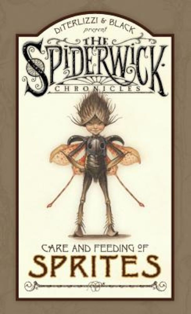 Spiderwick Chronicles Care and Feeding of Sprites, Hardcover