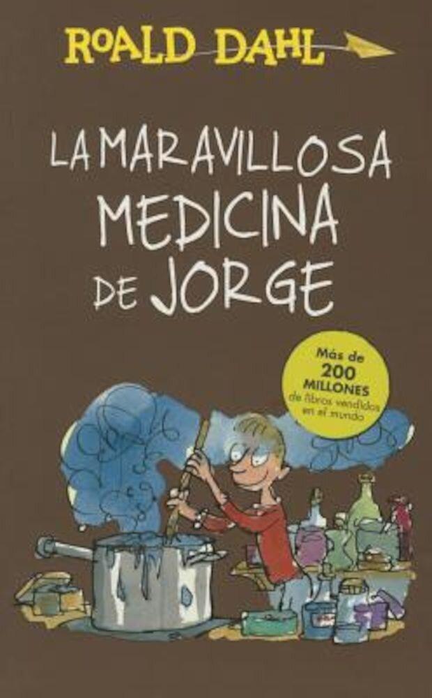 La Maravillosa Medicina de Jorge / George's Marvelous Medicine, Paperback
