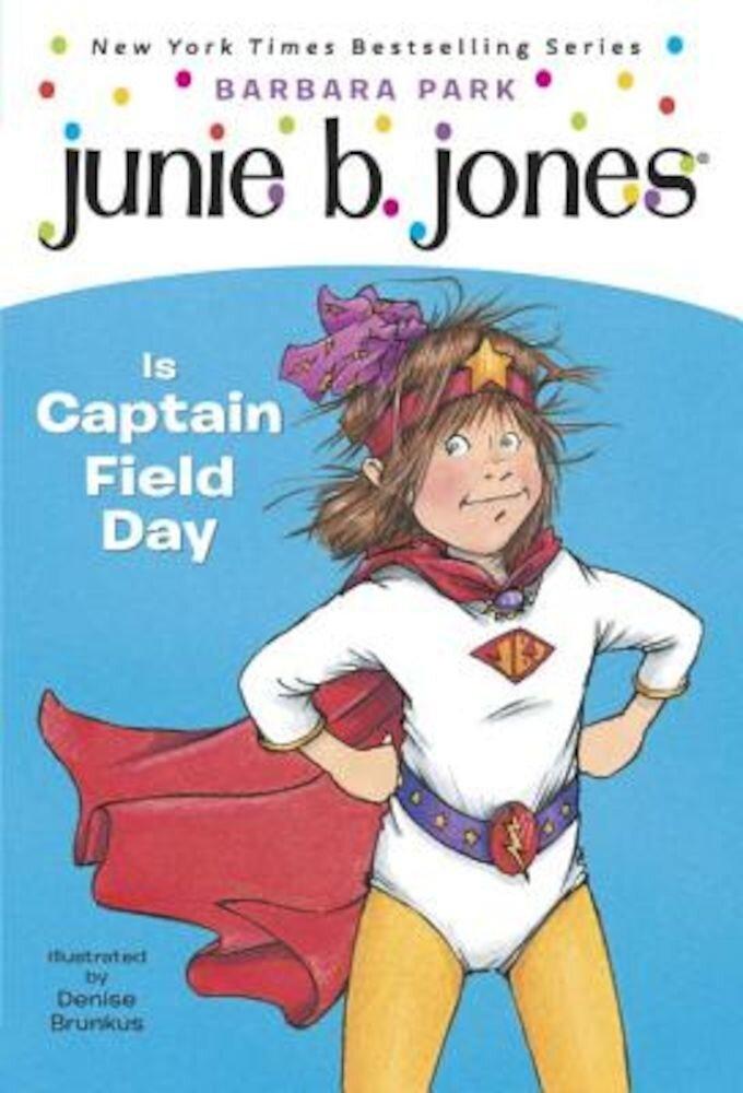 Junie B. Jones is Captain Field Day, Paperback