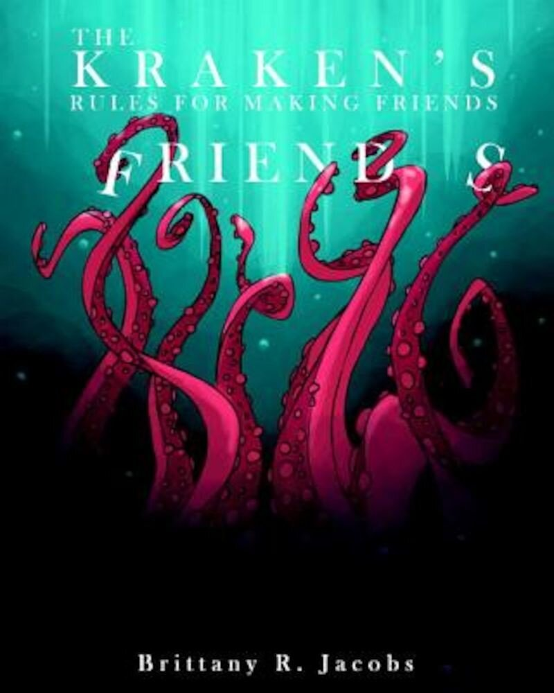 The Kraken's Rules for Making Friends, Hardcover
