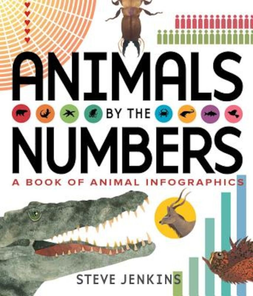 Animals by the Numbers: A Book of Infographics, Hardcover