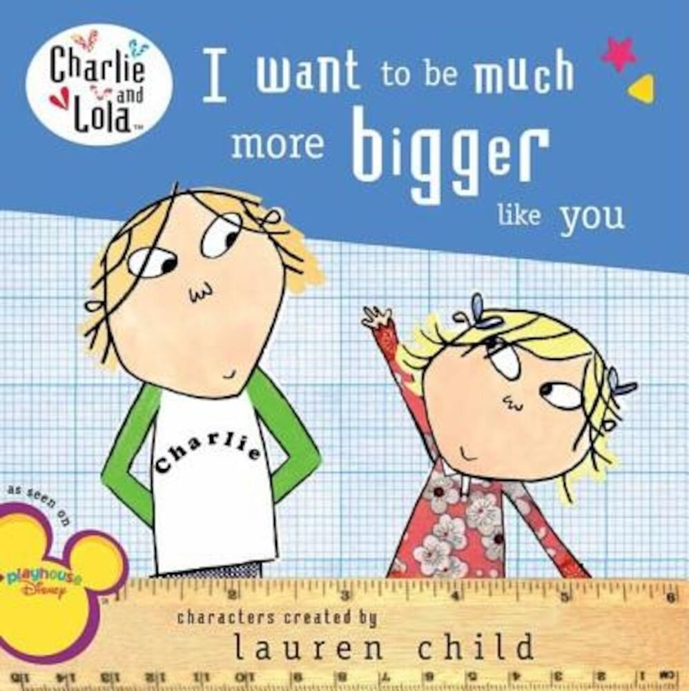 I Want to Be Much More Bigger Like You, Paperback