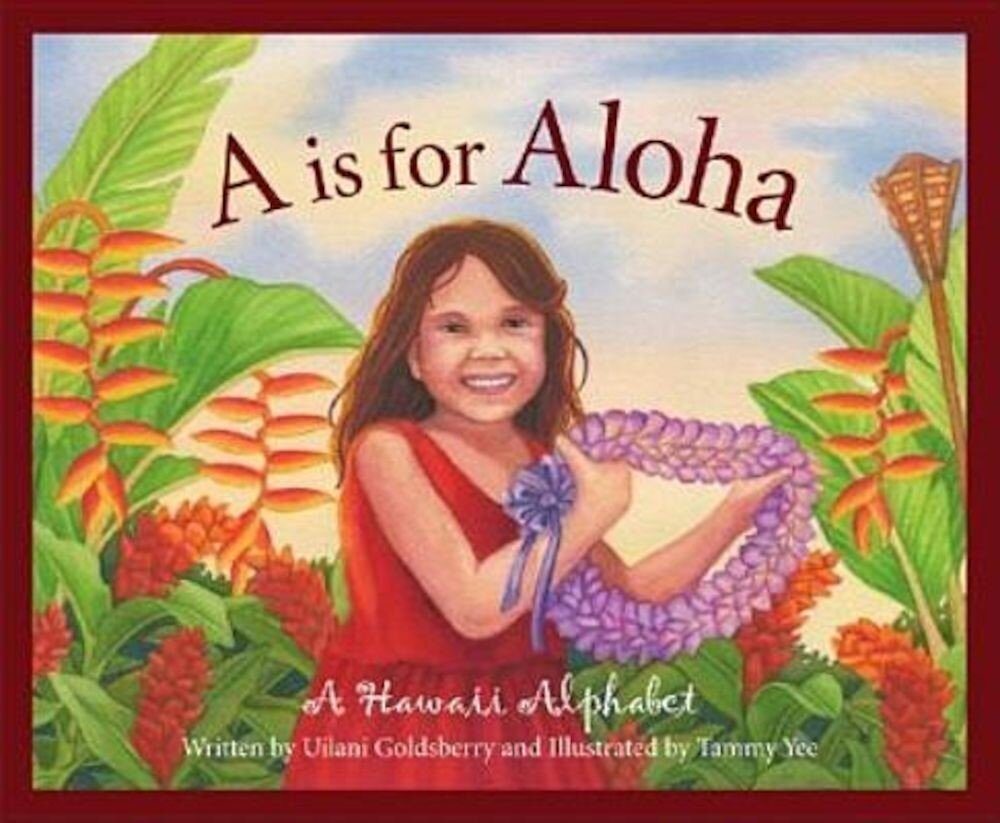 A is for Aloha: A Hawaii Alpha, Hardcover
