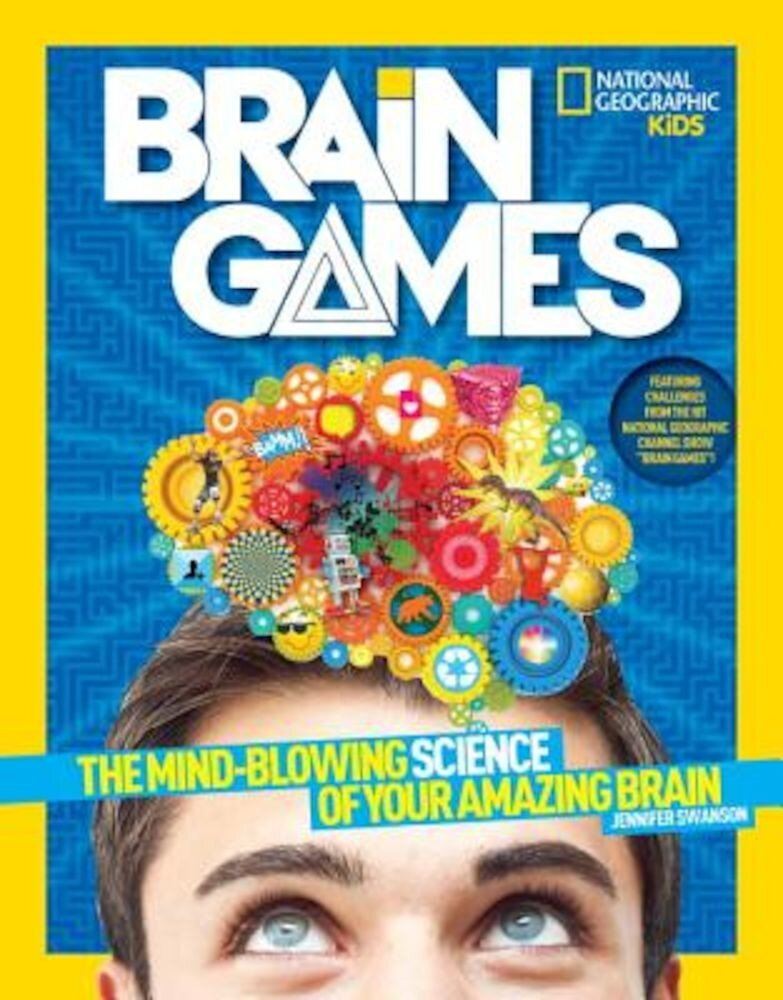 National Geographic Kids Brain Games: The Mind-Blowing Science of Your Amazing Brain, Paperback