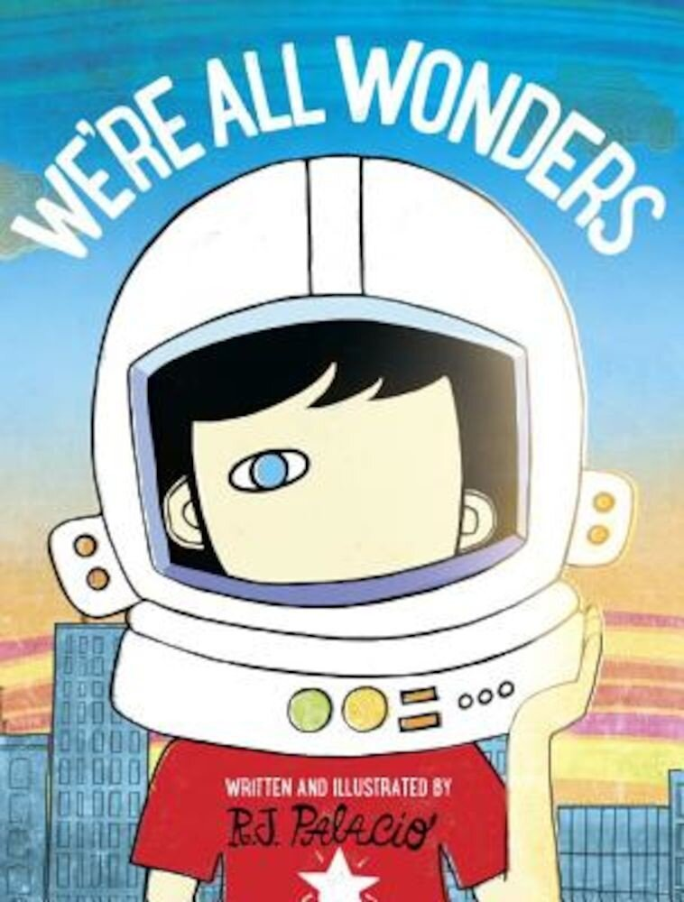 We're All Wonders, Hardcover