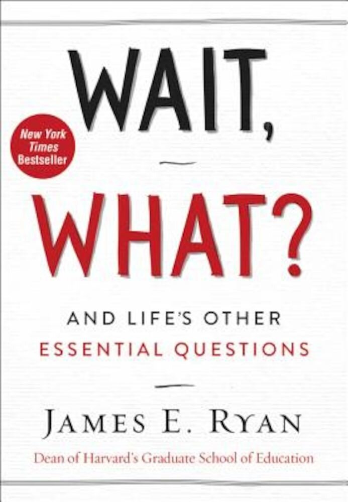 Wait, What?: And Life's Other Essential Questions, Hardcover