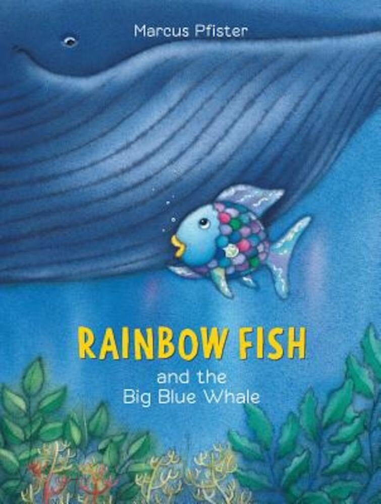 Rainbow Fish and the Big Blue Whale, Paperback