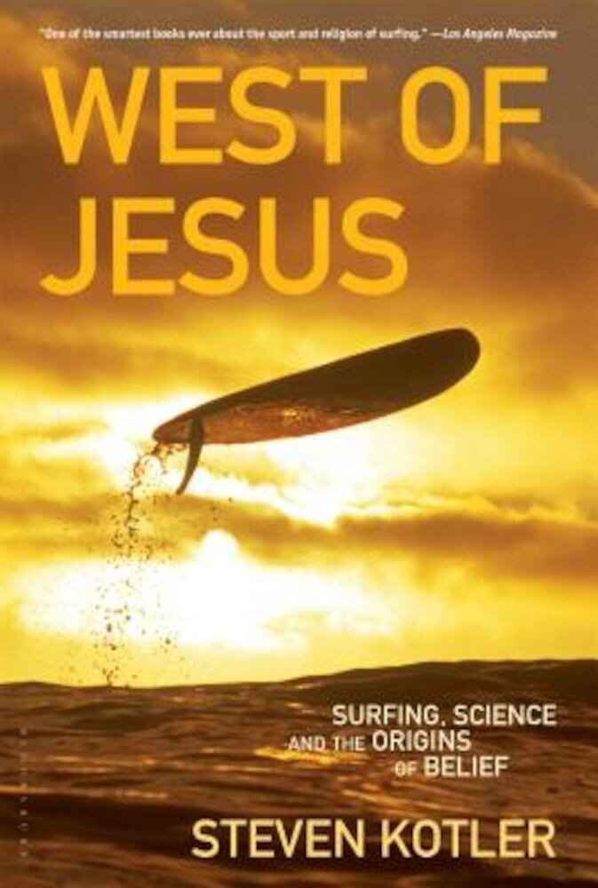 West of Jesus: Surfing, Science, and the Origins of Belief, Paperback