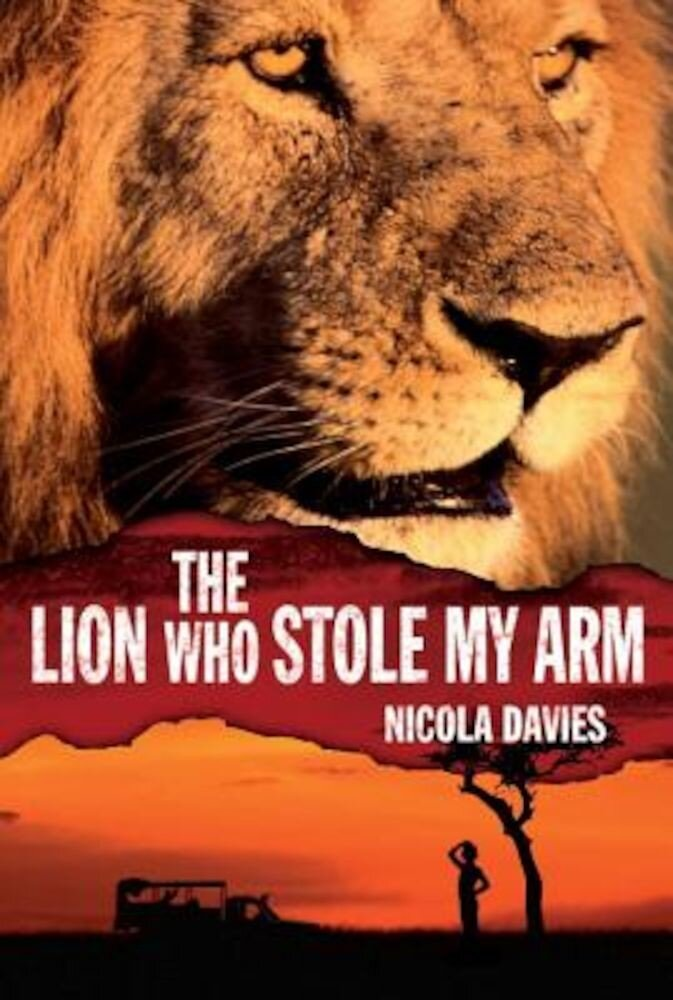The Lion Who Stole My Arm, Hardcover