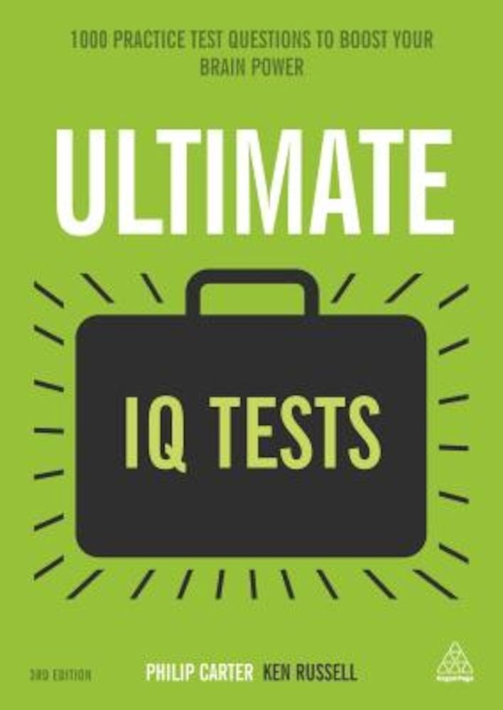 Ultimate IQ Tests: 1000 Practice Test Questions to Boost Your Brainpower, Paperback
