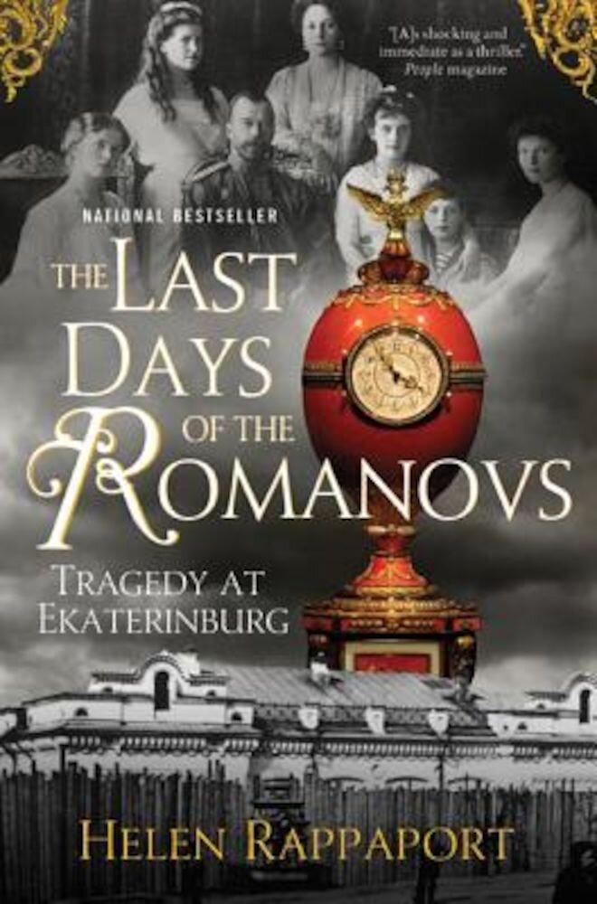 The Last Days of the Romanovs: Tragedy at Ekaterinburg, Paperback