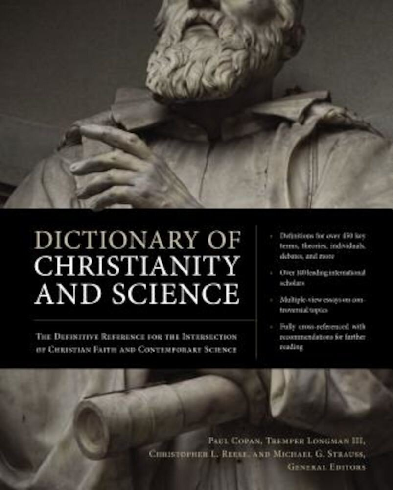 Dictionary of Christianity and Science: The Definitive Reference for the Intersection of Christian Faith and Contemporary Science, Hardcover