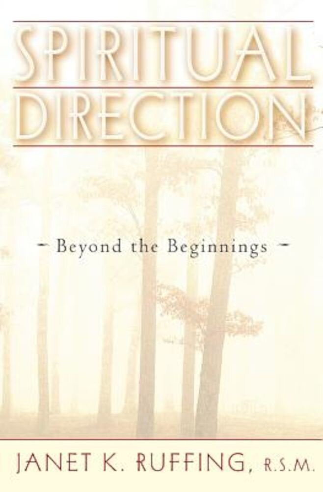 Spiritual Direction: Beyond the Beginnings, Paperback