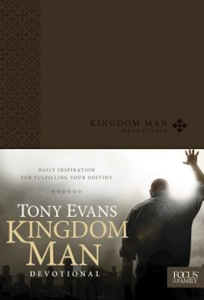 Kingdom Man Devotional: Daily Inspiration for Fulfilling Your Destiny, Hardcover