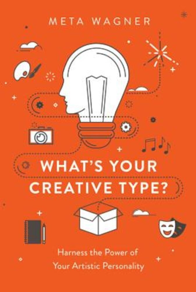 What's Your Creative Type?: Harness the Power of Your Artistic Personality, Paperback