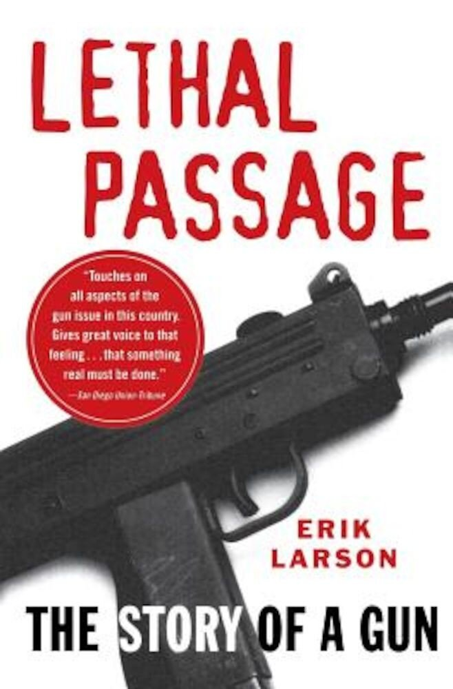 Lethal Passage: The Story of a Gun, Paperback