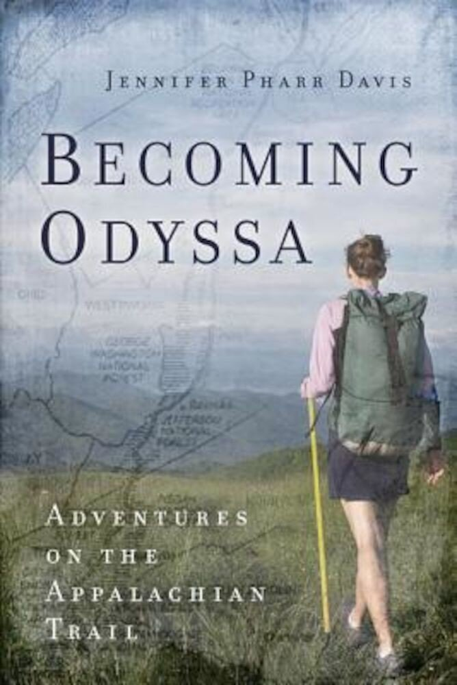 Becoming Odyssa: Adventures on the Appalachian Trail, Paperback
