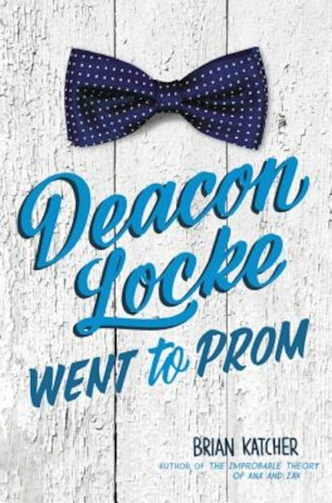 Deacon Locke Went to Prom, Hardcover