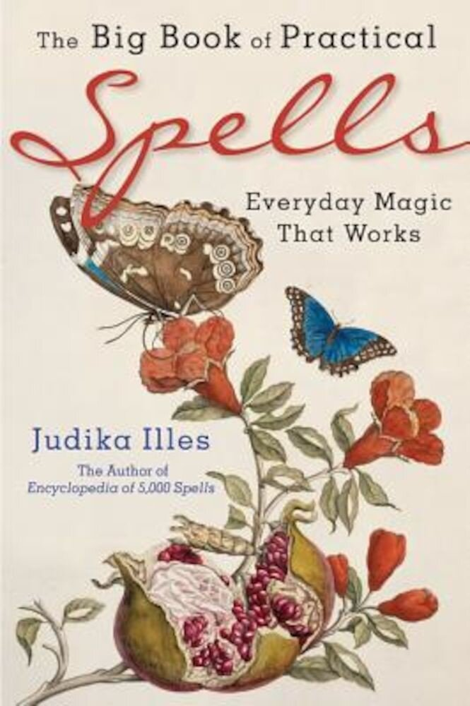 The Big Book of Practical Spells: Everyday Magic That Works, Paperback
