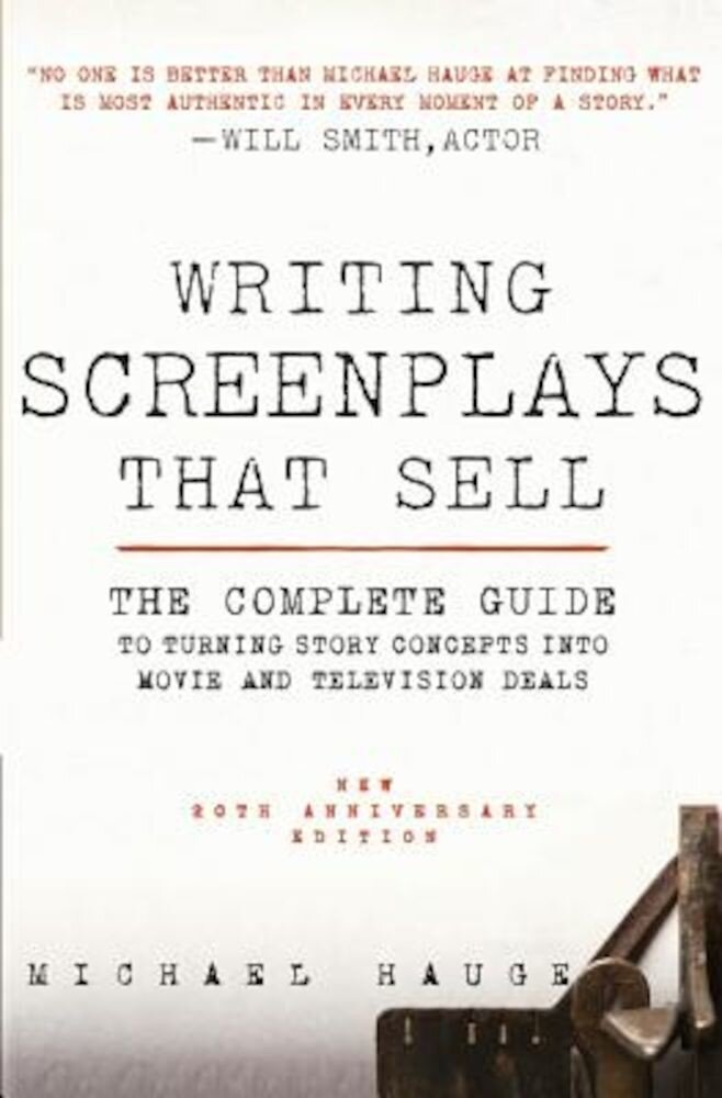 Writing Screenplays That Sell, New Twentieth Anniversary Edition: The Complete Guide to Turning Story Concepts Into Movie and Television Deals, Paperback