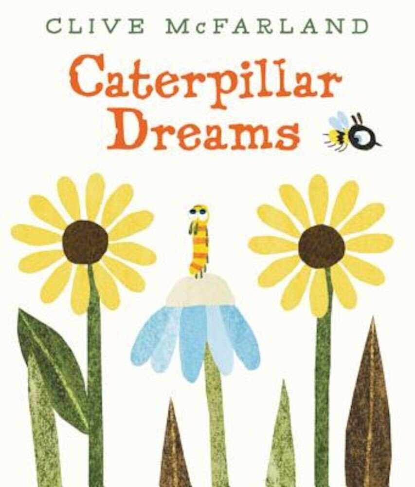 Caterpillar Dreams, Hardcover