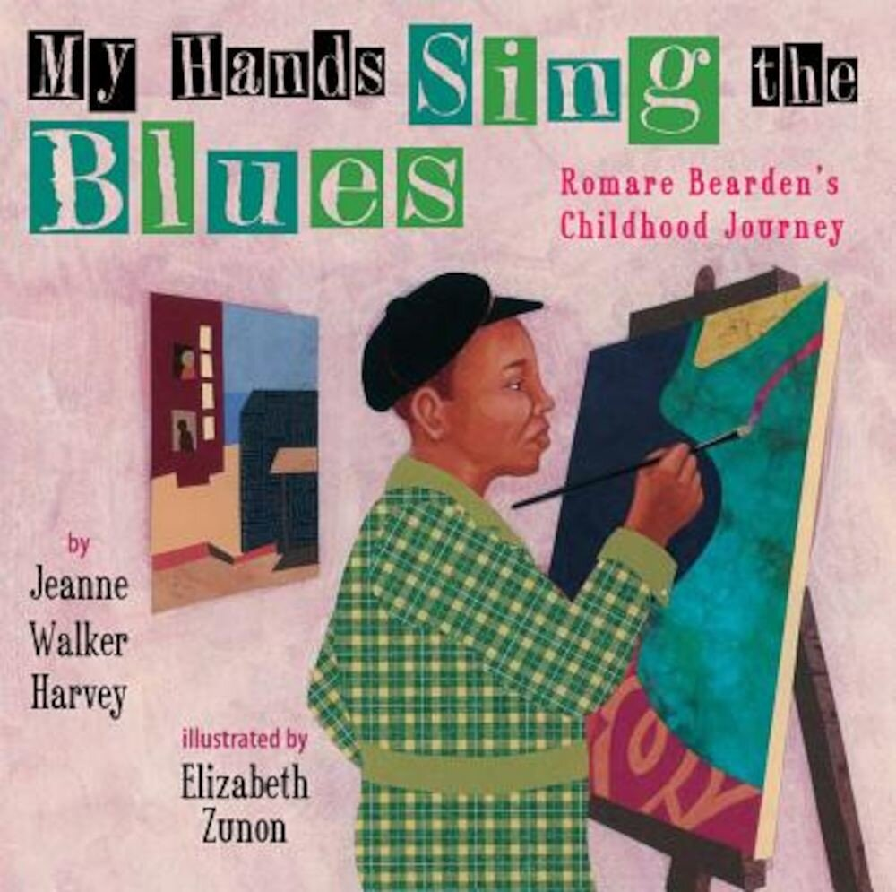 My Hands Sing the Blues: Romare Bearden's Childhood Journey, Hardcover