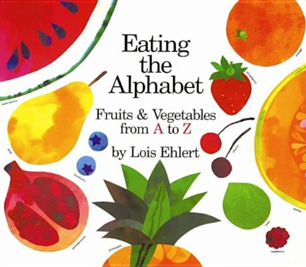 Eating the Alphabet: Fruits & Vegetables from A to Z, Hardcover