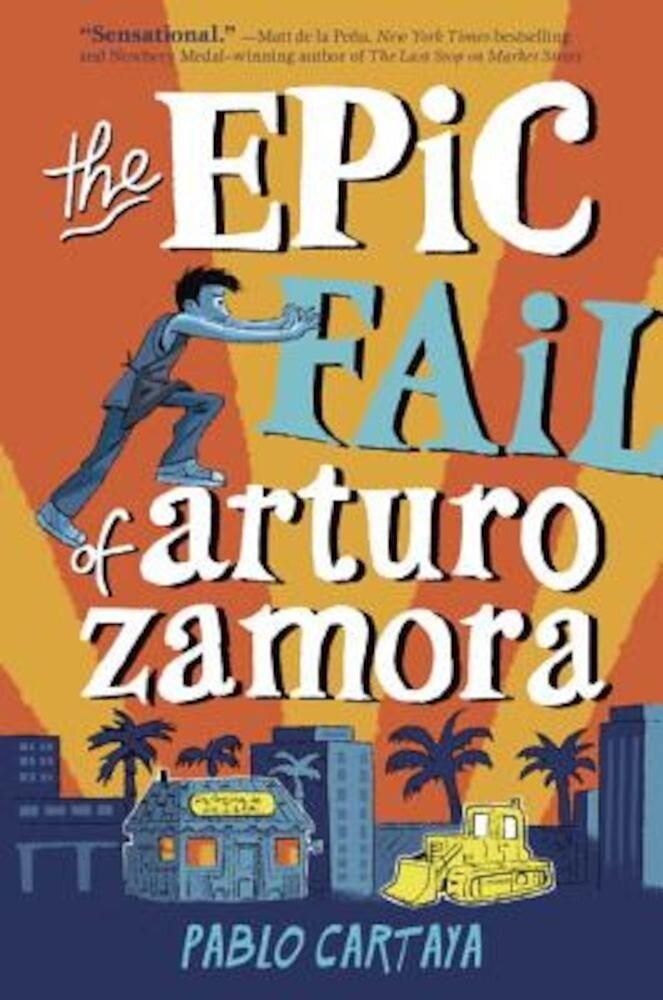 The Epic Fail of Arturo Zamora, Hardcover