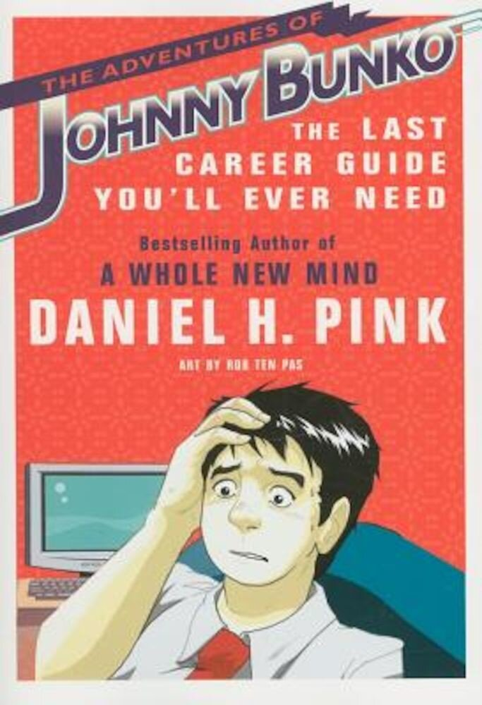 The Adventures of Johnny Bunko: The Last Career Guide You'll Ever Need, Paperback