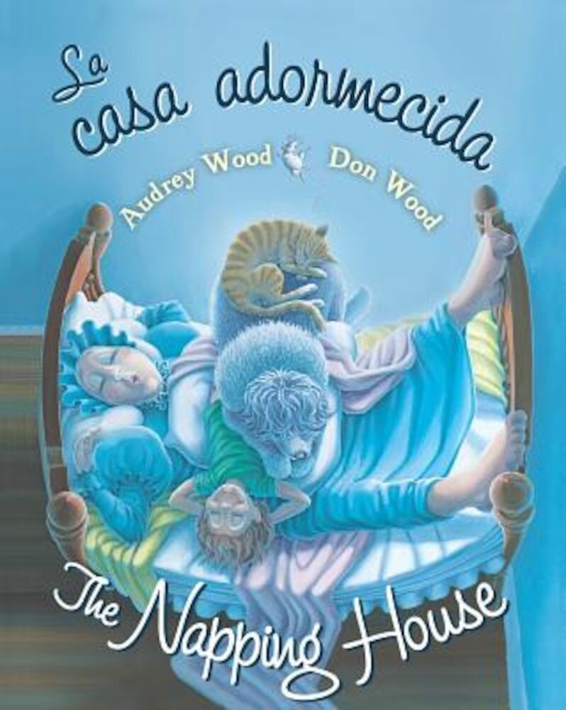 La Casa Adormecida / The Napping House, Hardcover