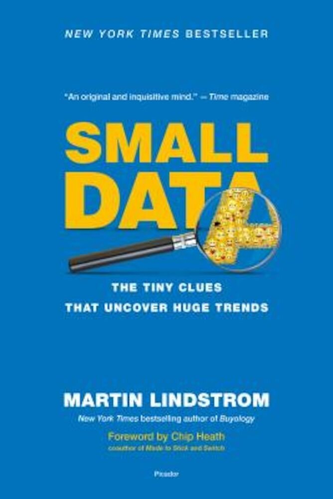 Small Data: The Tiny Clues That Uncover Huge Trends, Paperback