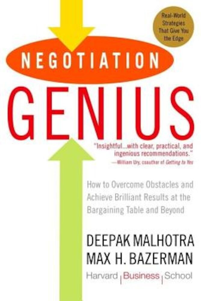 Negotiation Genius: How to Overcome Obstacles and Achieve Brilliant Results at the Bargaining Table and Beyond, Paperback