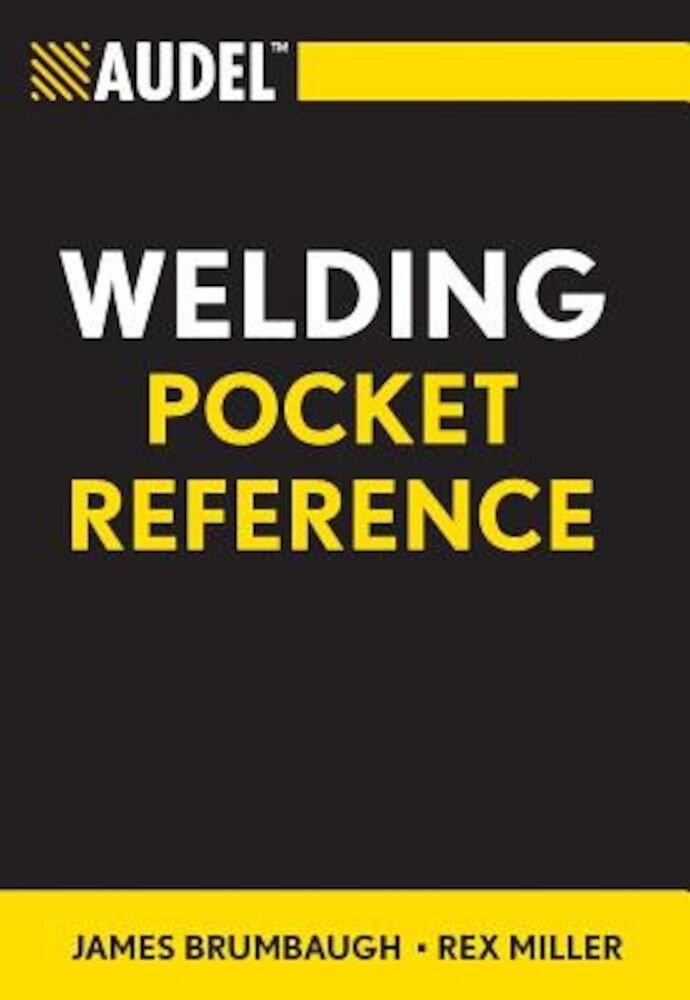 Audel Welding Pocket Reference, Paperback