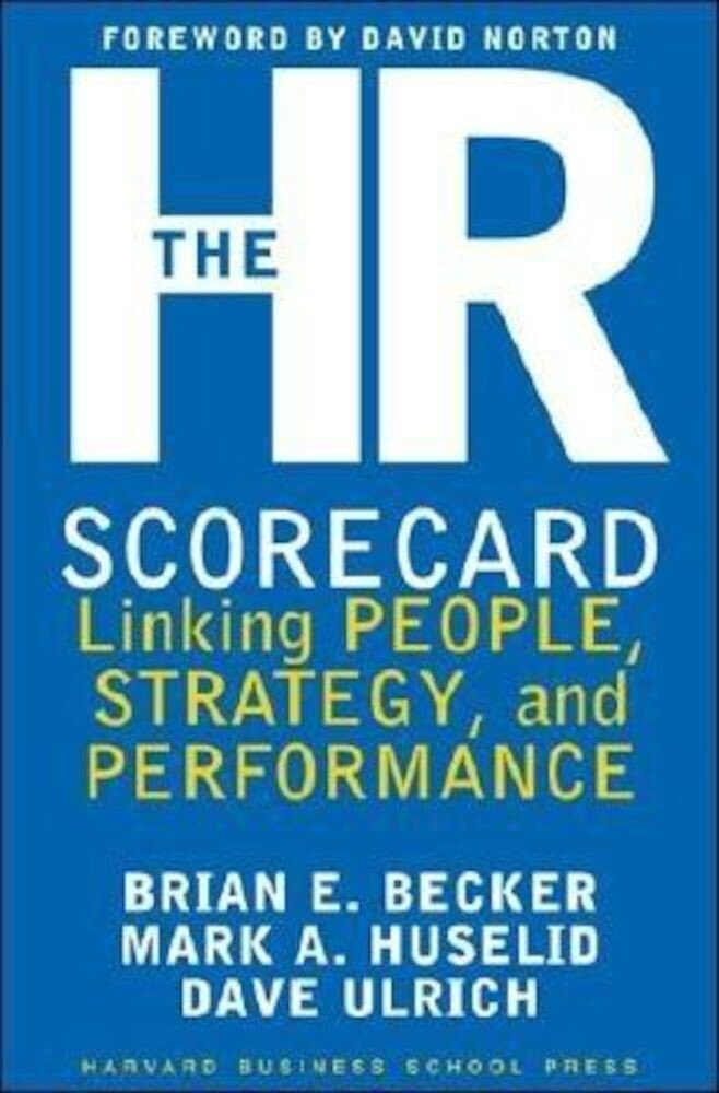 The HR Scorecard: Linking People, Strategy, & Performance, Hardcover