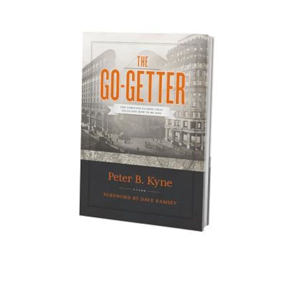 The Go-Getter: The Timeless Classic That Tells You How to Be One, Hardcover