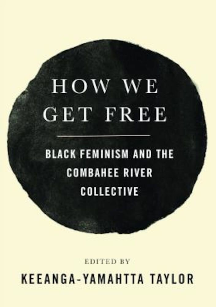 How We Get Free: Black Feminism and the Combahee River Collective, Paperback