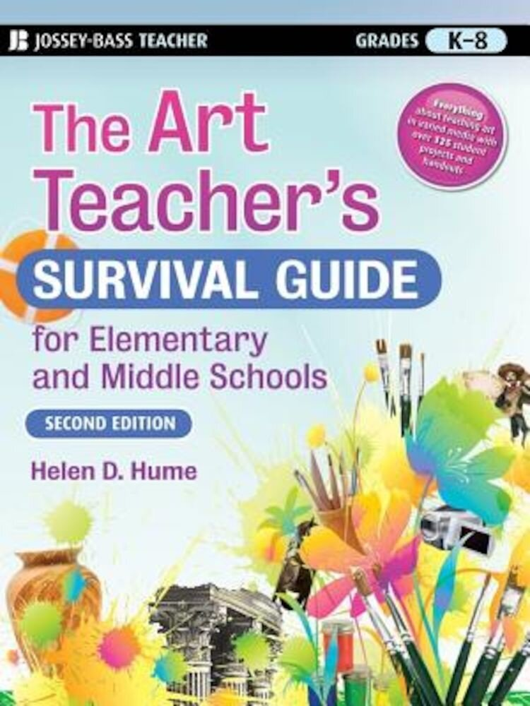 The Art Teacher's Survival Guide for Elementary and Middle Schools, Paperback