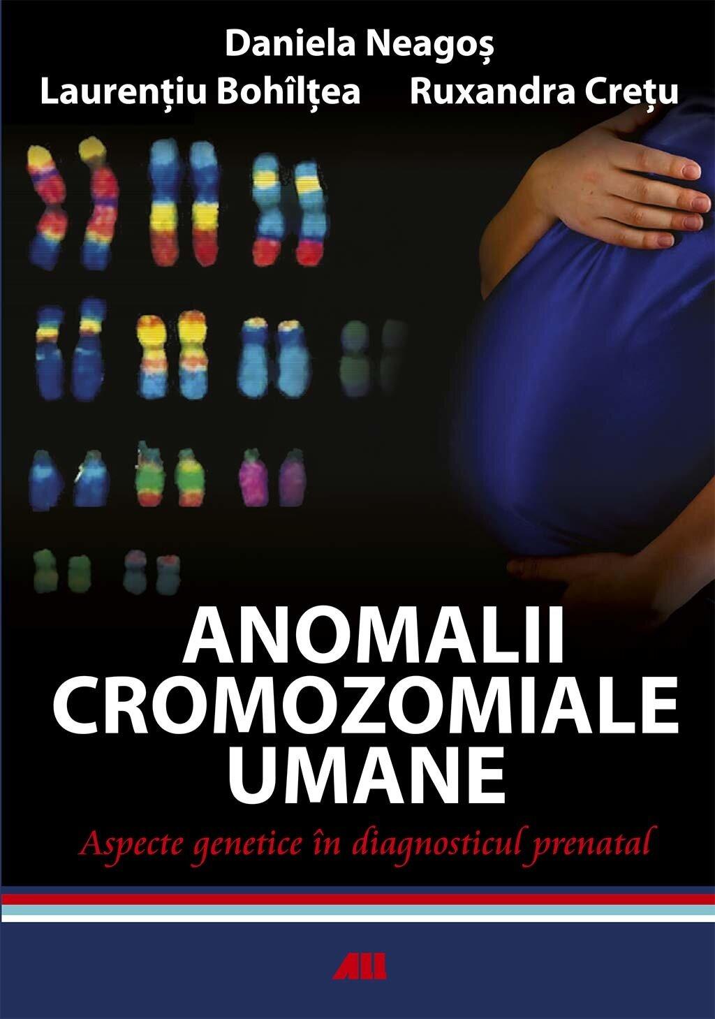 Anomalii cromozomiale umane. Aspecte genetice in diagnosticul prenatal (eBook)