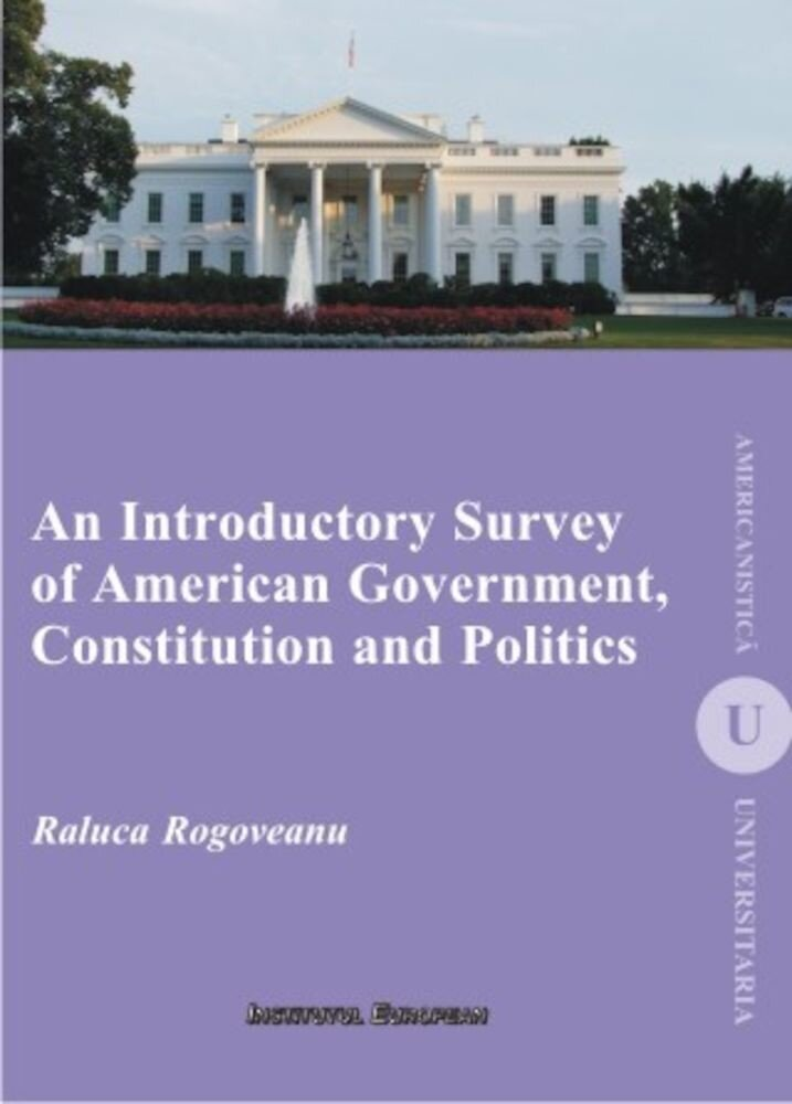 An Introductory Survey of American Government, Constitution and Politics