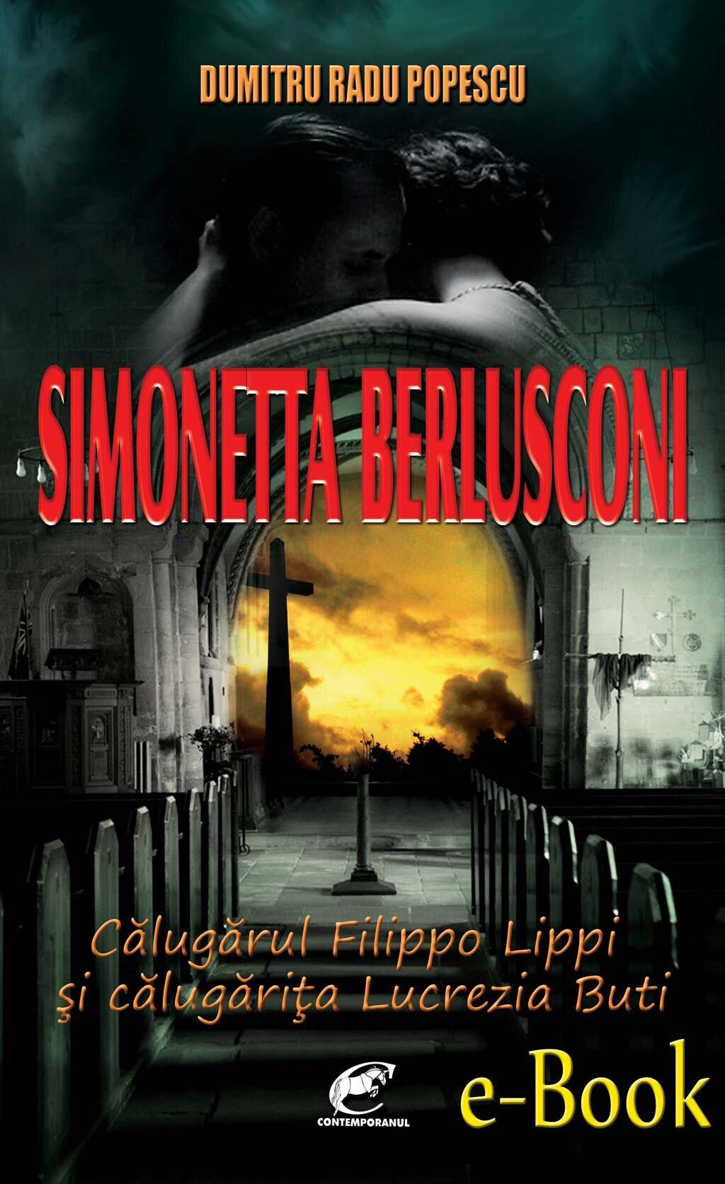 Simonetta Berlusconi. Calugarul Filippo Lippi si calugarita Lucrezia Buti (eBook)