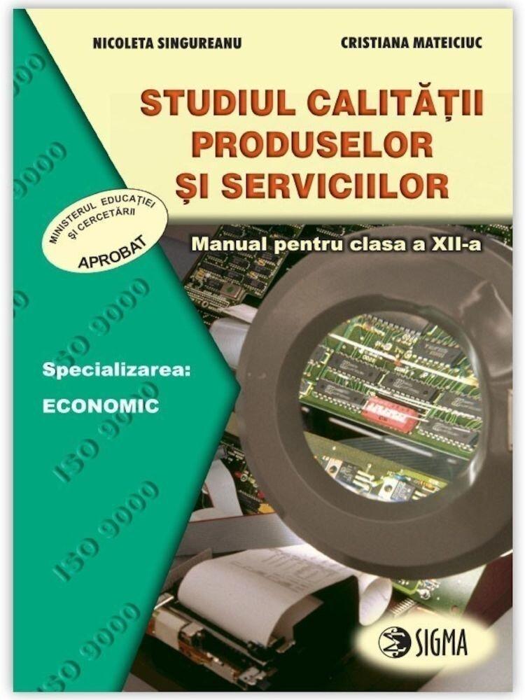 Studiul calitatii produselor si serviciilor. Manual (clasa a XII-a)