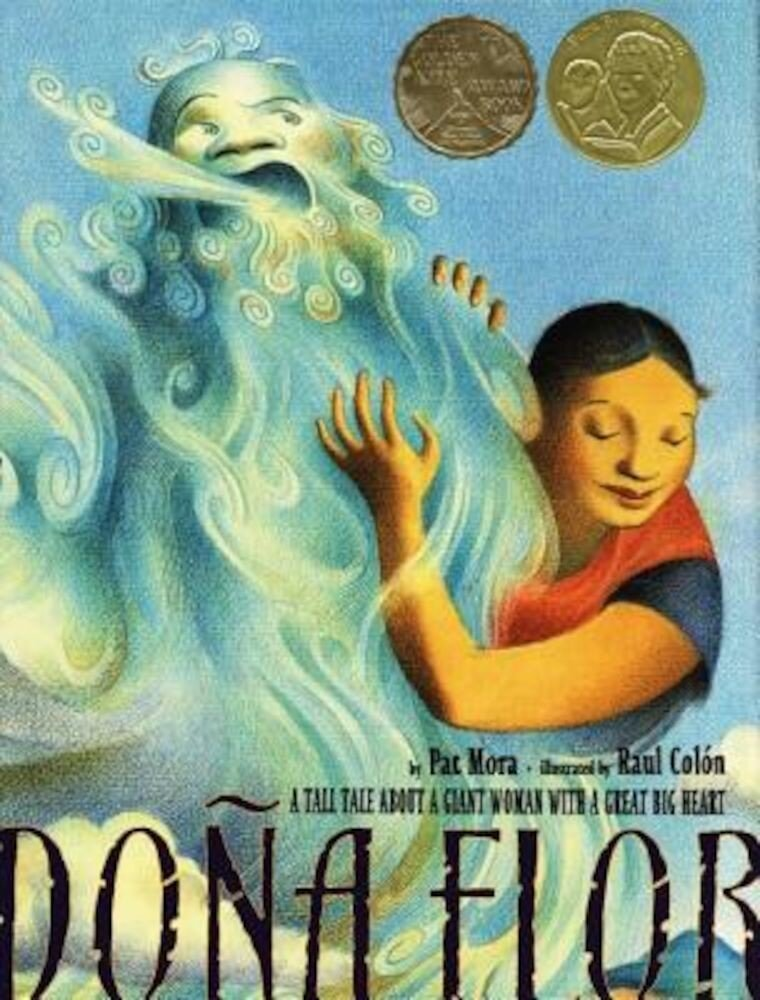 Dona Flor: A Tall Tale about a Giant Woman with a Great Big Heart, Hardcover