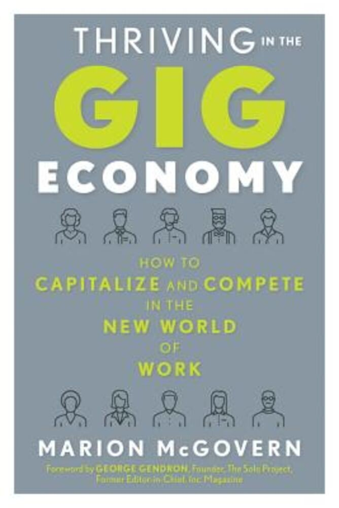 Thriving in the Gig Economy: How to Capitalize and Compete in the New World of Work, Paperback