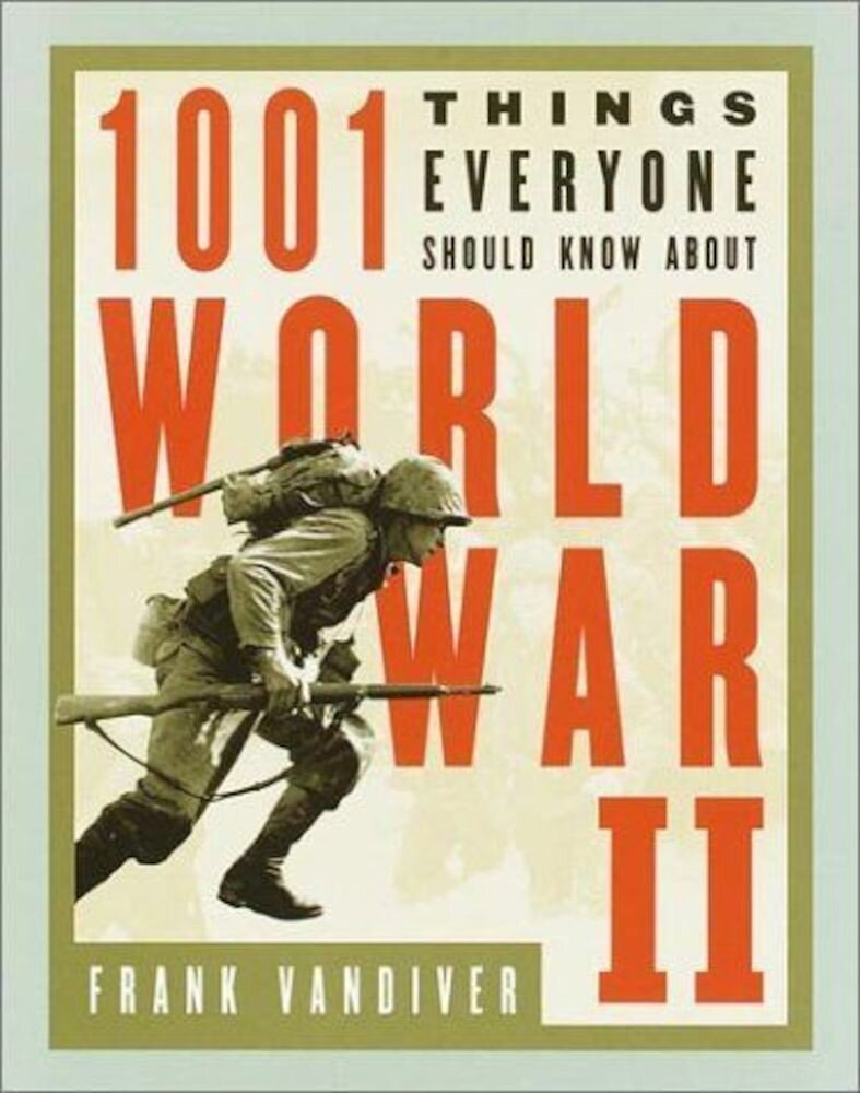 1001 Things About World War Ii