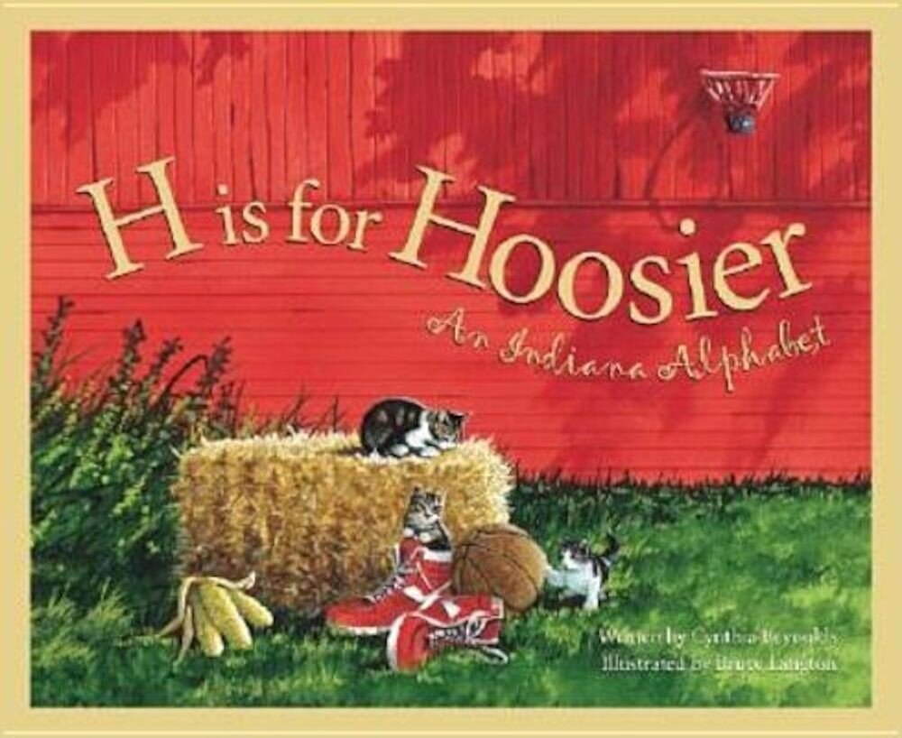 H Is for Hoosier: An Indiana Alphabet, Hardcover